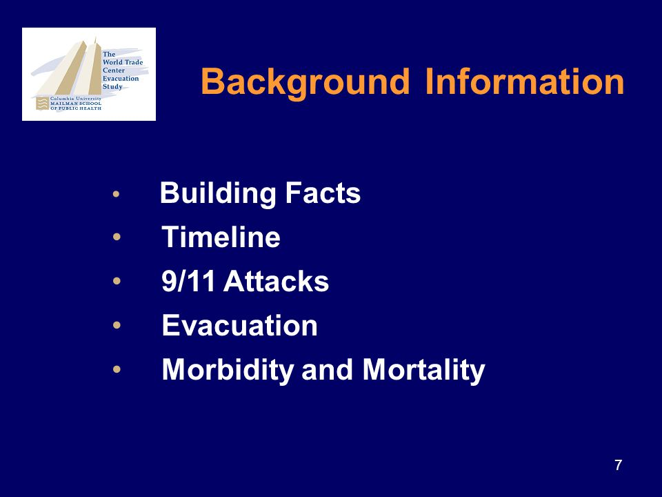 7 Building Facts Timeline 9/11 Attacks Evacuation Morbidity and Mortality Background Information