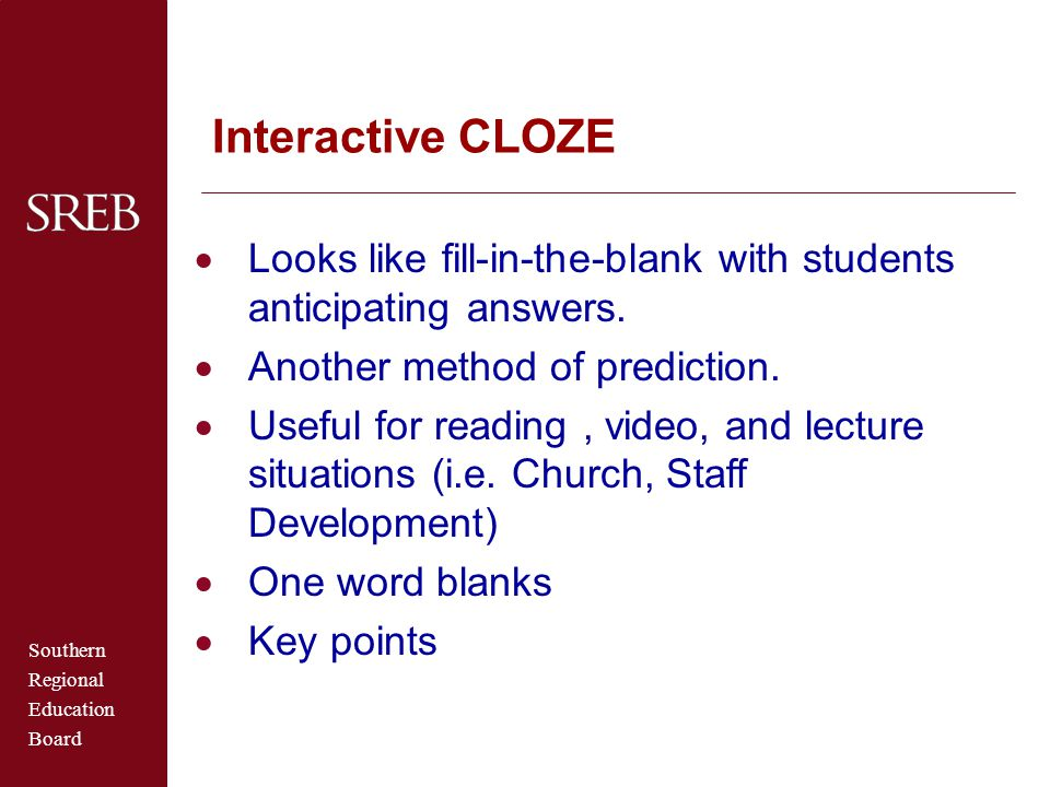 Southern Regional Education Board Interactive CLOZE  Looks like fill-in-the-blank with students anticipating answers.