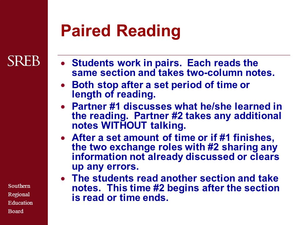 Southern Regional Education Board Paired Reading  Students work in pairs.
