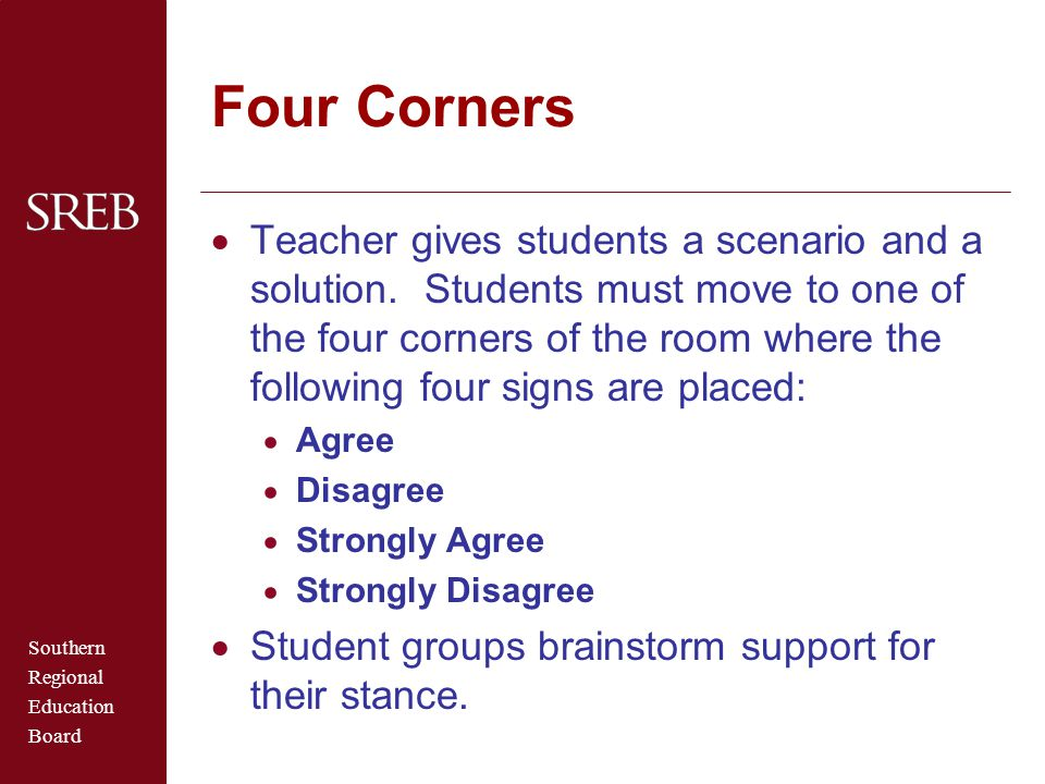Southern Regional Education Board Four Corners  Teacher gives students a scenario and a solution.