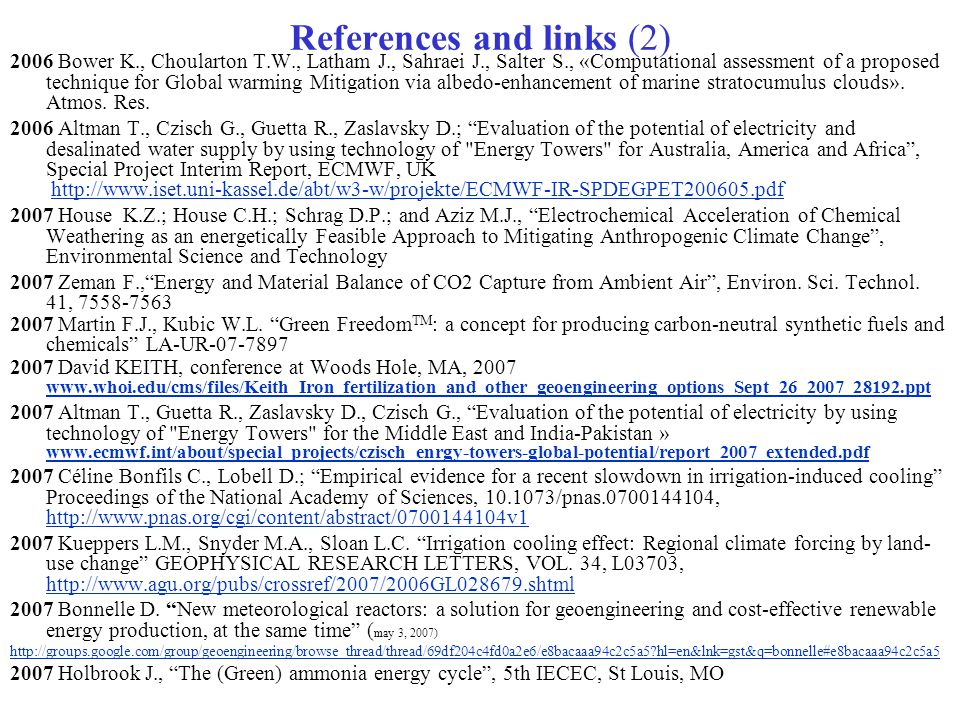 References and links (2) 2006 Bower K., Choularton T.W., Latham J., Sahraei J., Salter S., «Computational assessment of a proposed technique for Globa
