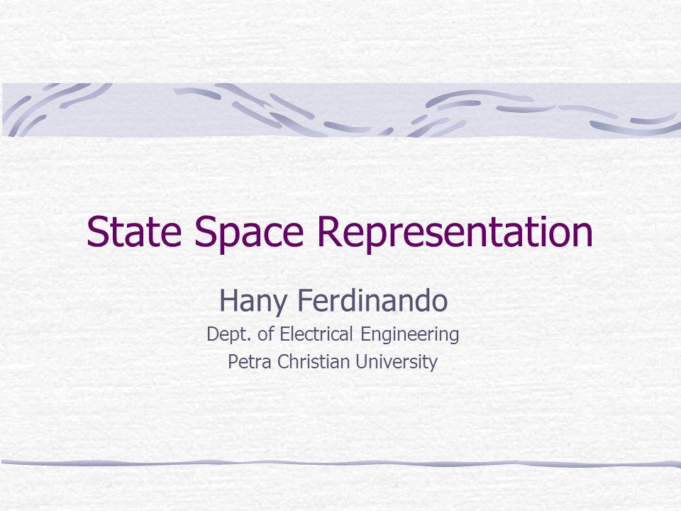 State Space Representation Hany Ferdinando Dept.