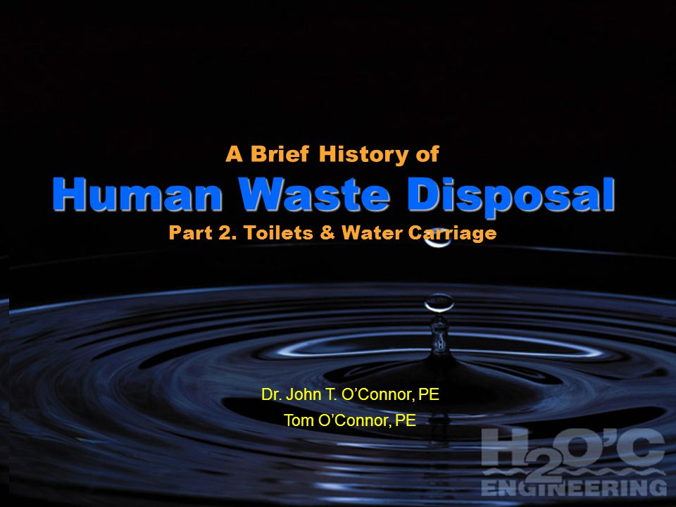 1 1 A Brief History of Human Waste Disposal Part 1: From Cesspits & Outhouses to Water Closets John T.