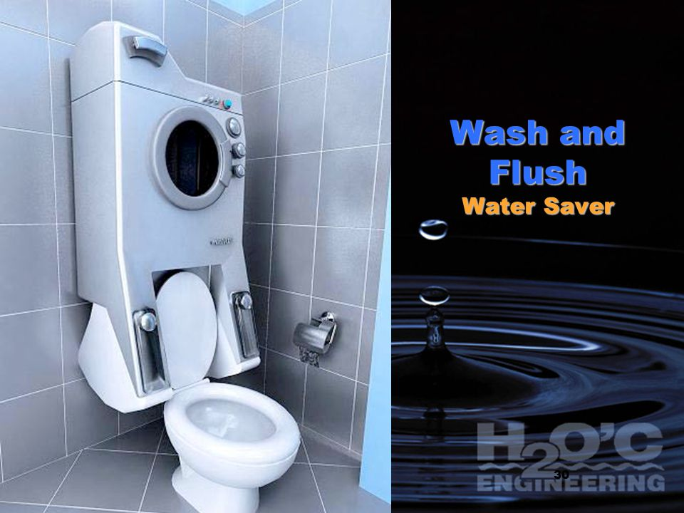 12 Wash and Flush Water Saver 30