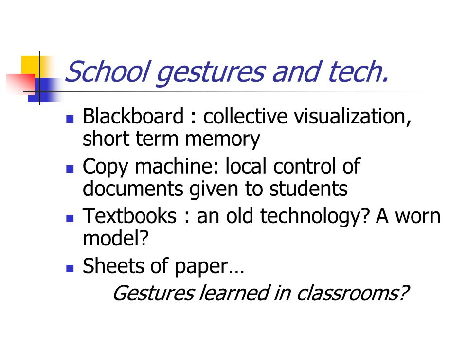 School gestures and tech.