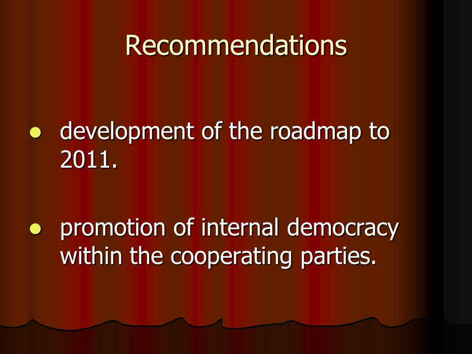 Recommendations development of the roadmap to 2011.
