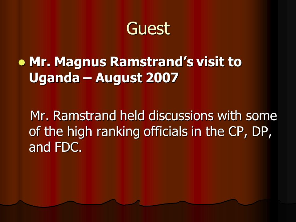 Guest Mr. Magnus Ramstrand's visit to Uganda – August 2007 Mr.