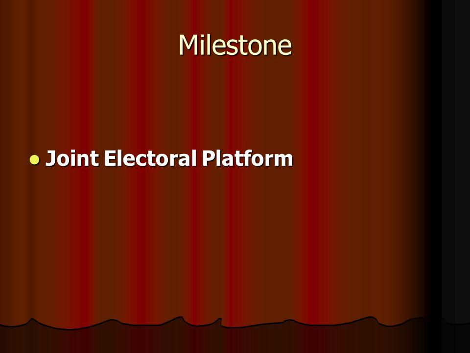 Milestone Joint Electoral Platform Joint Electoral Platform