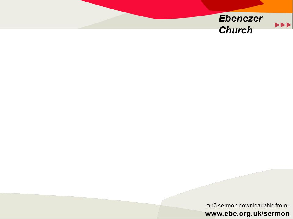 Ebenezer Church mp3 sermon downloadable from -