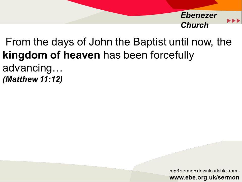  Ebenezer Church mp3 sermon downloadable from - www.ebe.org.uk/sermon … the kingdom of God is not a matter of talk but of power (1 Corinthians 4:20)