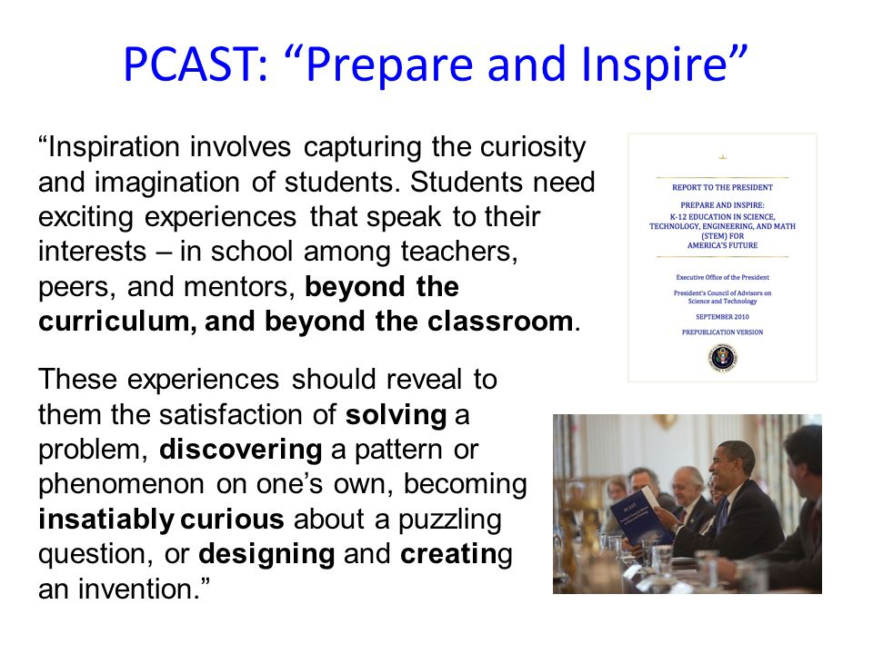 PCAST: Prepare and Inspire Inspiration involves capturing the curiosity and imagination of students.