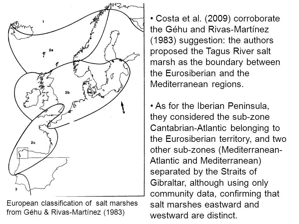 European classification of salt marshes from Géhu & Rivas-Martínez (1983) Costa et al. (2009) corroborate the Géhu and Rivas-Martínez (1983) suggestio