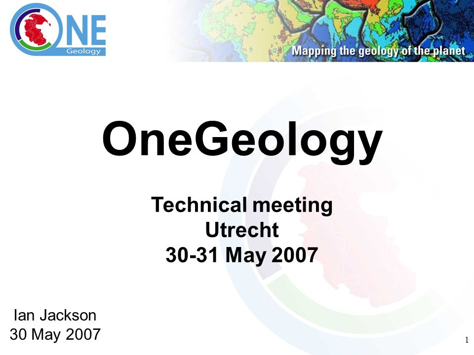 1 OneGeology Technical meeting Utrecht 30-31 May 2007 Ian Jackson 30 May 2007