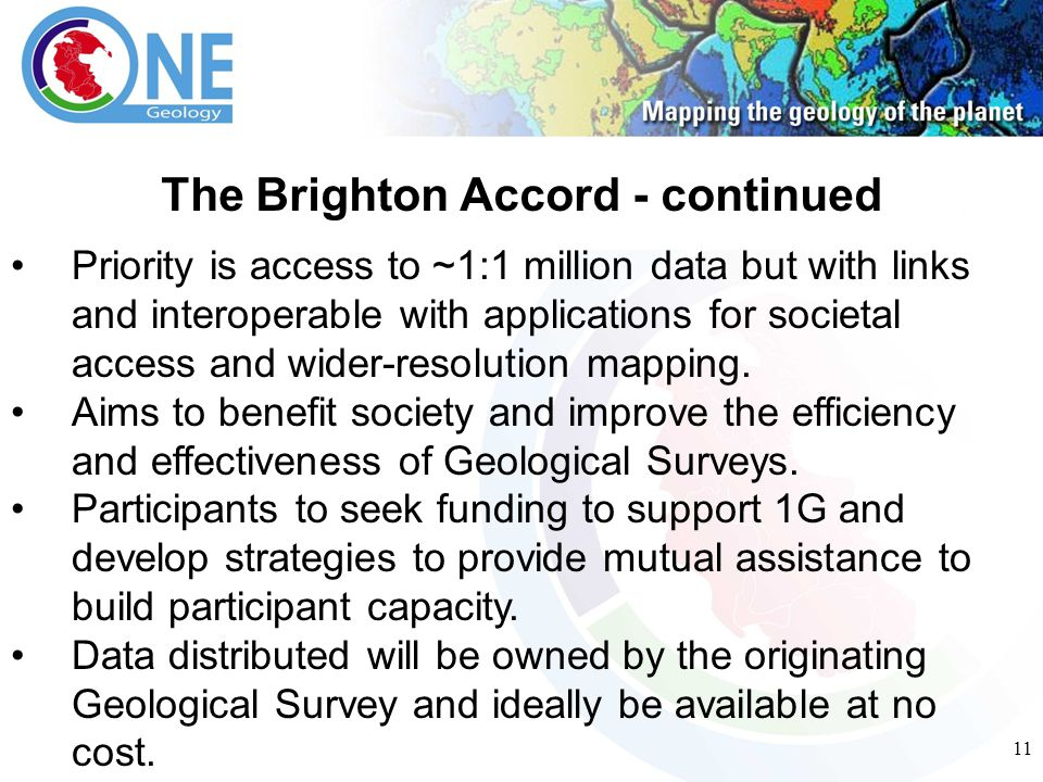 11 The Brighton Accord - continued Priority is access to ~1:1 million data but with links and interoperable with applications for societal access and