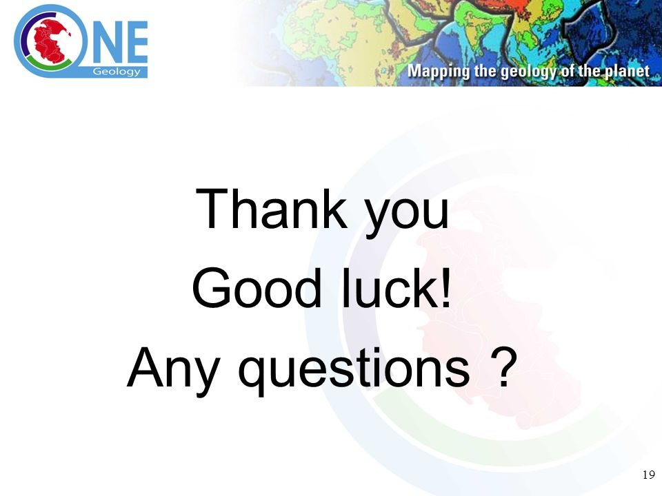 19 Thank you Good luck! Any questions ?