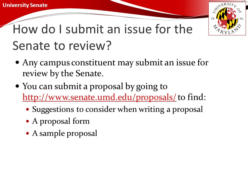 University Senate How do I submit an issue for the Senate to review.
