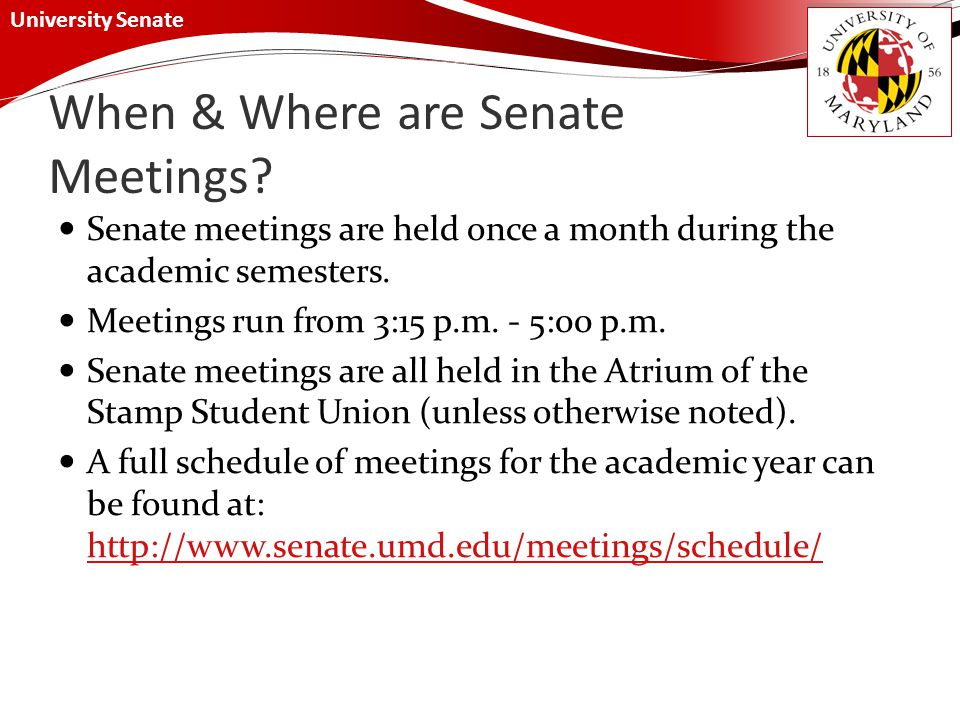 University Senate When & Where are Senate Meetings.