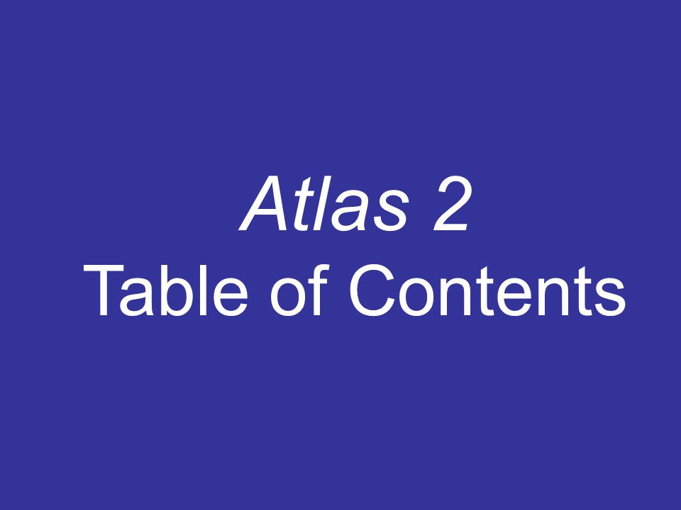 Atlas 2 Table of Contents