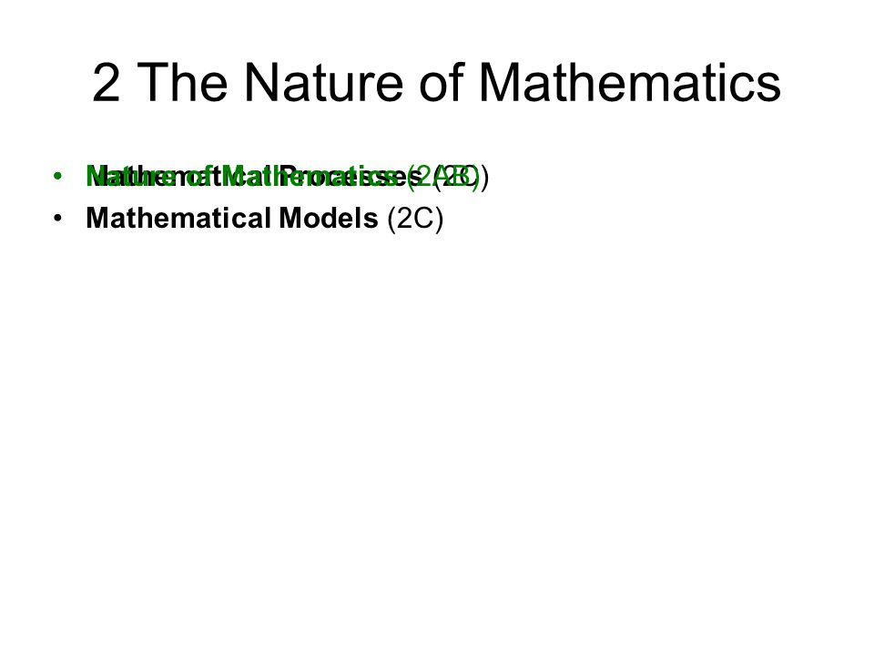 Mathematical Processes (2C) Mathematical Models (2C) 2 The Nature of Mathematics Nature of Mathematics (2AB)