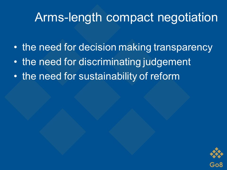 Arms-length compact negotiation the need for decision making transparency the need for discriminating judgement the need for sustainability of reform