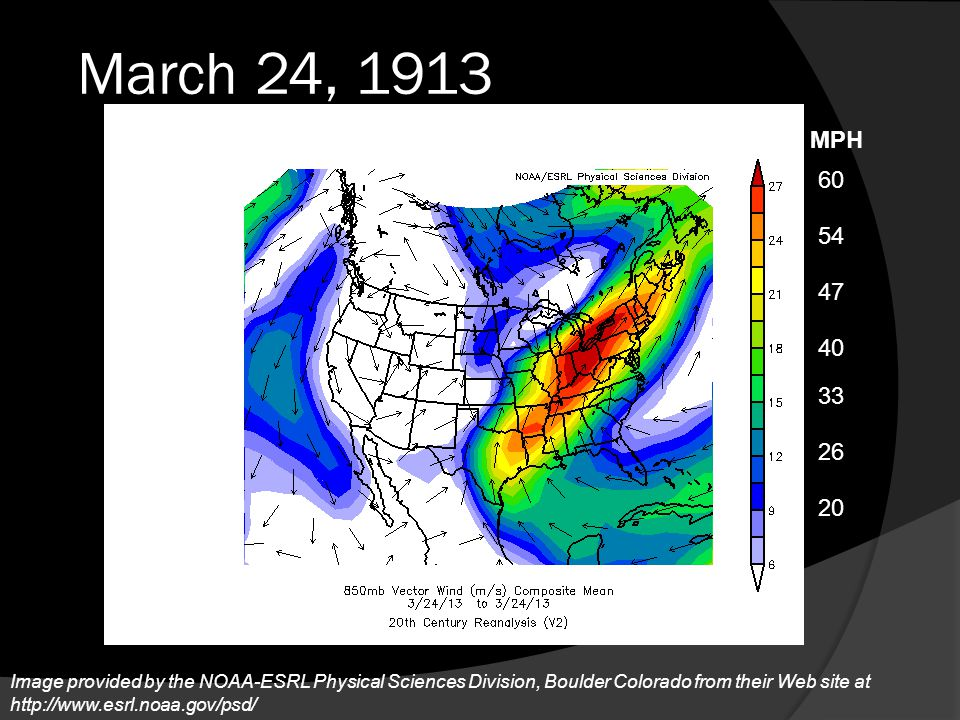 March 24, 1913 1.6 1.0 0.8 0.6 0.4 1.2 Inches 1.4 Image provided by the NOAA-ESRL Physical Sciences Division, Boulder Colorado from their Web site at http://www.esrl.noaa.gov/psd/