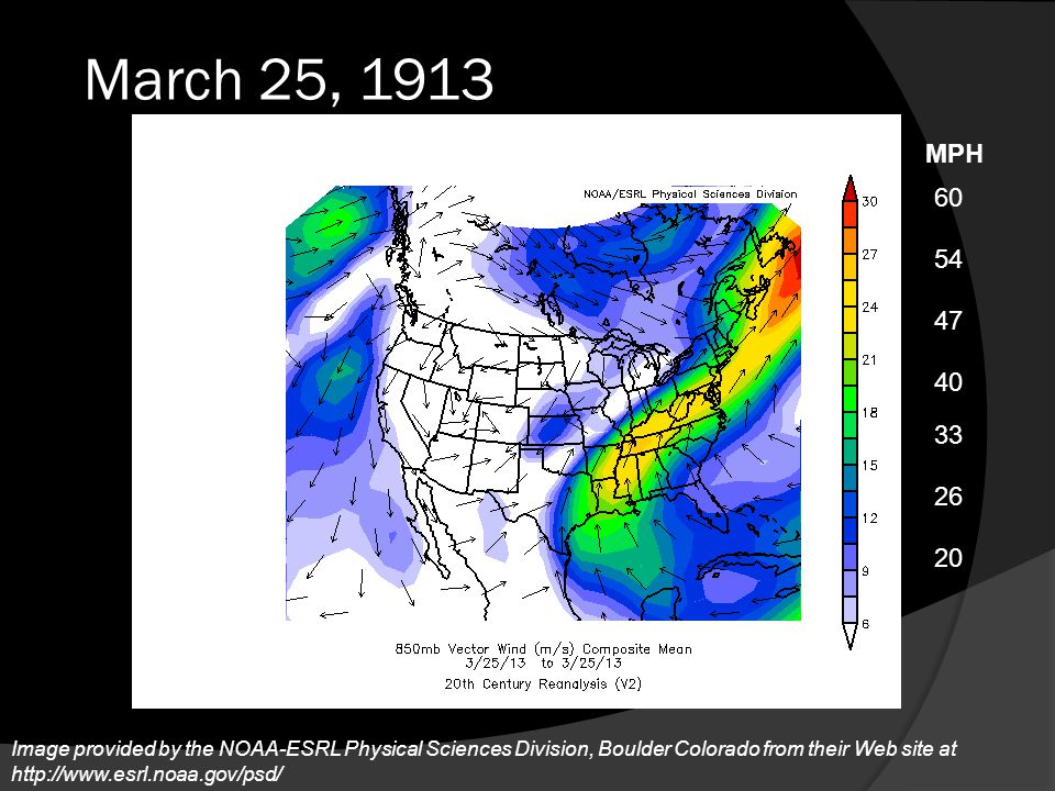 March 25, 1913 1.6 1.0 0.8 0.6 0.4 1.2 Inches 1.4 Image provided by the NOAA-ESRL Physical Sciences Division, Boulder Colorado from their Web site at http://www.esrl.noaa.gov/psd/