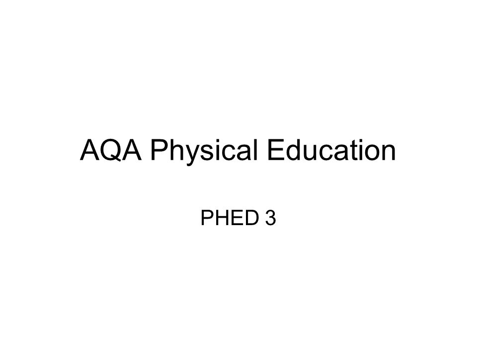 AQA Physical Education PHED 3