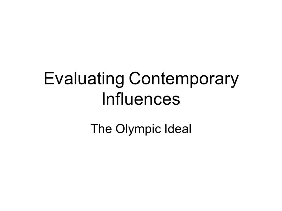 Evaluating Contemporary Influences The Olympic Ideal