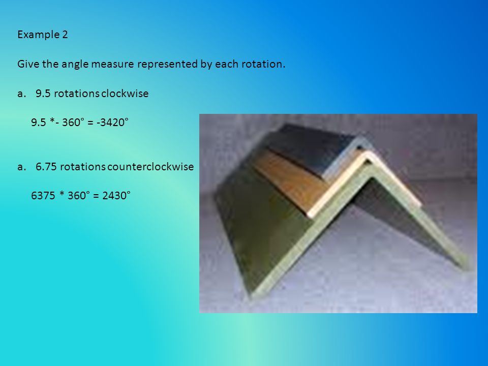 Example 2 Give the angle measure represented by each rotation.