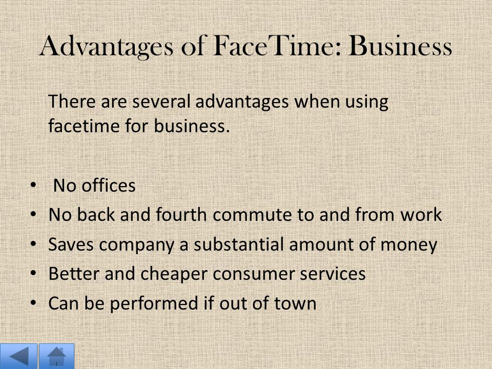 Collaboration With FaceTime FaceTime can be used in the business world and personal conversations. Allows users in groups or organizations to collabor