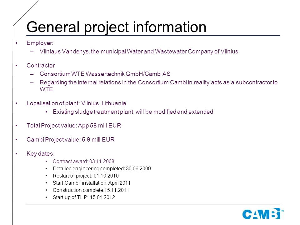 General project information Employer: –Vilniaus Vandenys, the municipal Water and Wastewater Company of Vilnius Contractor –Consortium WTE Wassertechn