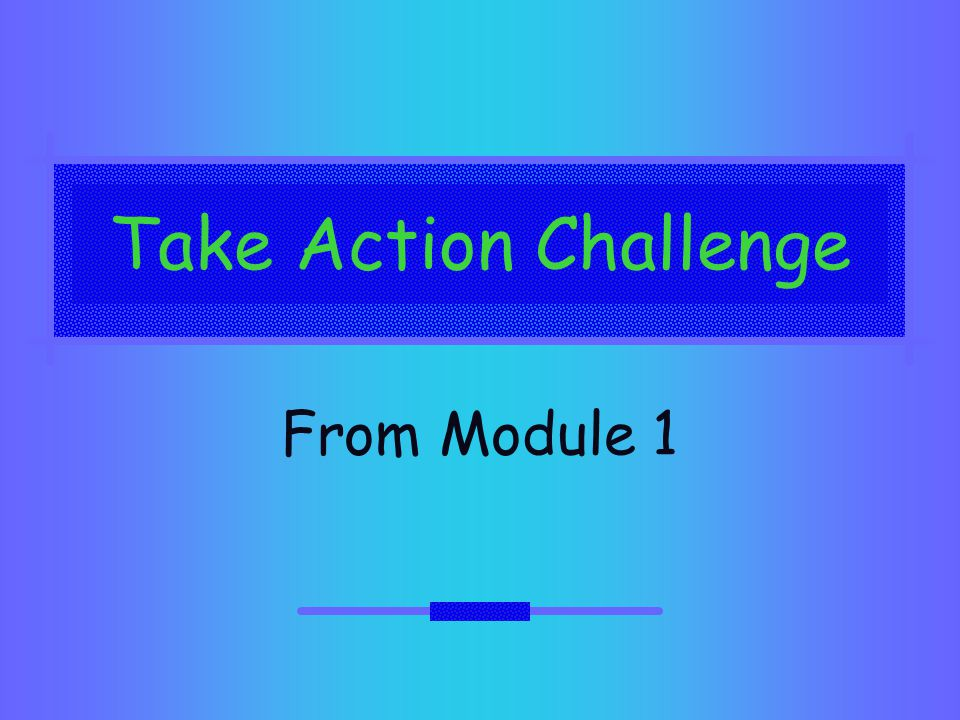 Take Action Challenge From Module 1