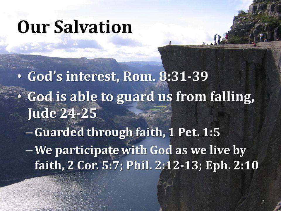 Our Salvation God's interest, Rom. 8:31-39 God's interest, Rom.