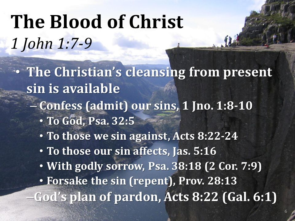 The Blood of Christ 1 John 1:7-9 The Christian's cleansing from present sin is available The Christian's cleansing from present sin is available – Con