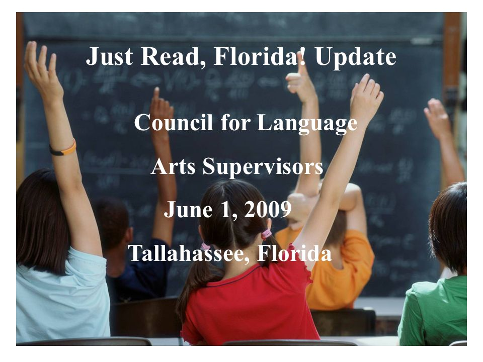 Florida Education: The Next Generation DRAFT March 13, 2008 Version 1.0 Just Read, Florida.