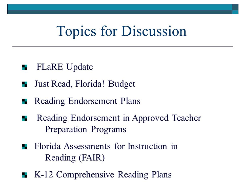 Topics for Discussion FLaRE Update Just Read, Florida.