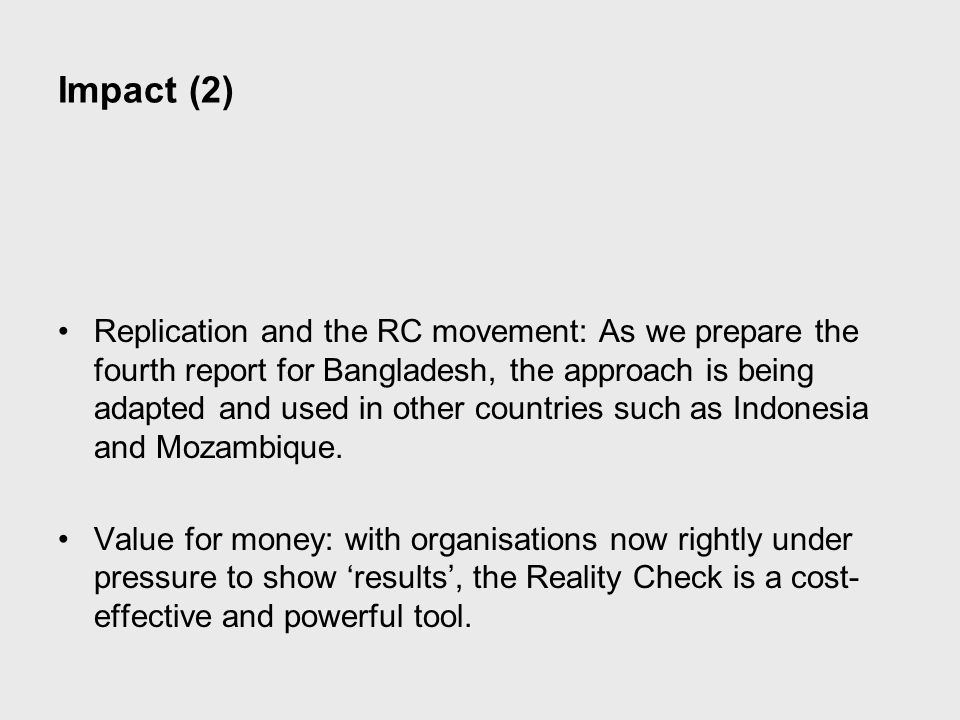 Impact (2) Replication and the RC movement: As we prepare the fourth report for Bangladesh, the approach is being adapted and used in other countries