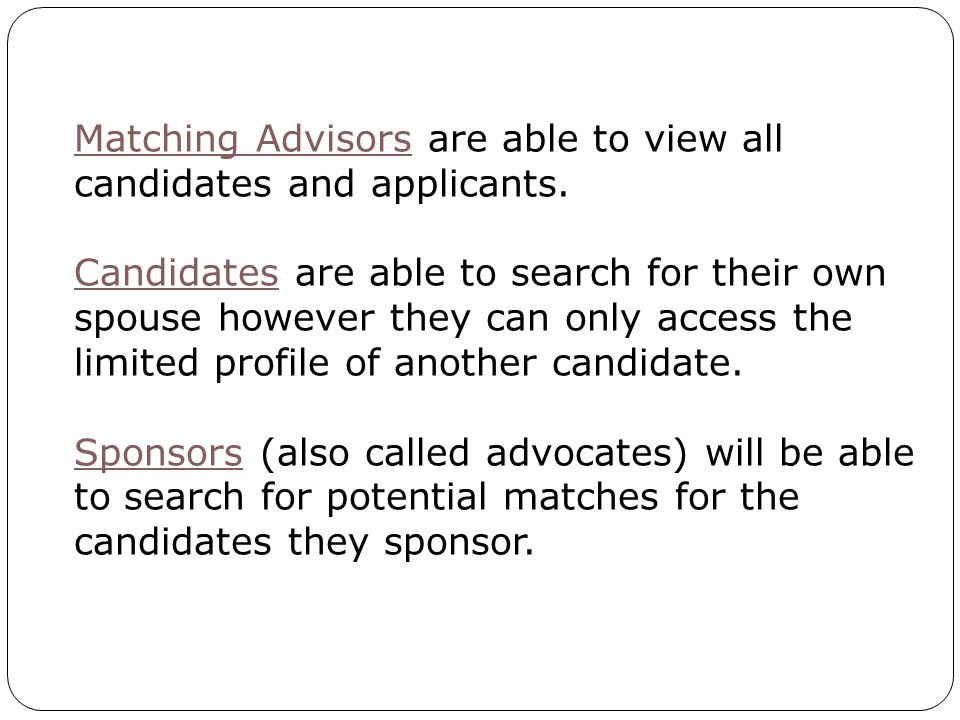 Matching Advisors are able to view all candidates and applicants.