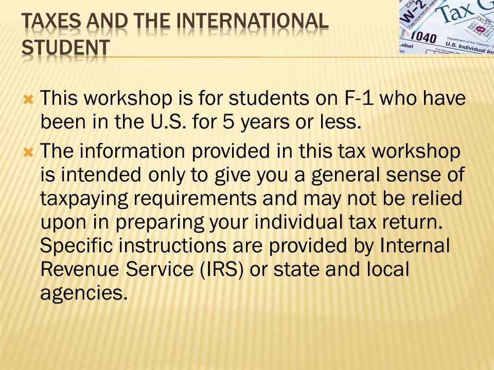  This workshop is for students on F-1 who have been in the U.S.