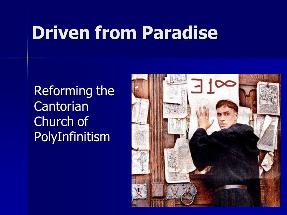 Driven from Paradise Reforming the Cantorian Church of PolyInfinitism