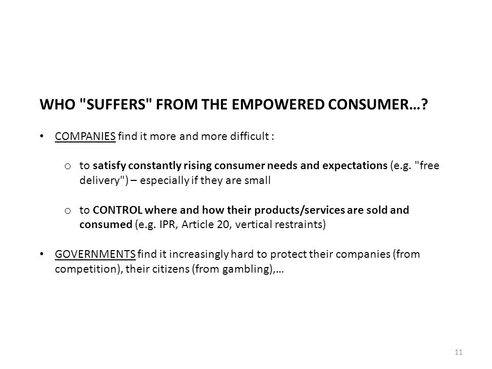 11 WHO SUFFERS FROM THE EMPOWERED CONSUMER….