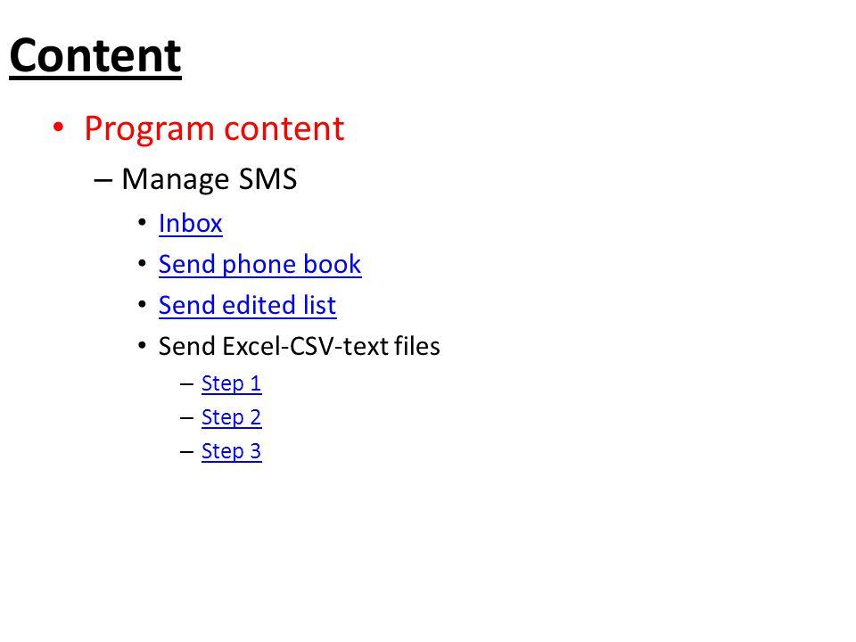 Content Program content – Manage SMS Inbox Send phone book Send edited list Send Excel-CSV-text files – Step 1 Step 1 – Step 2 Step 2 – Step 3 Step 3