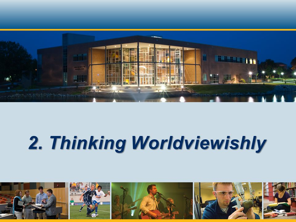 2. Thinking Worldviewishly