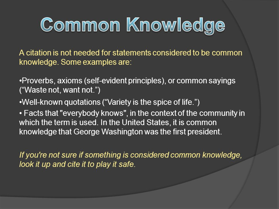 A citation is not needed for statements considered to be common knowledge.
