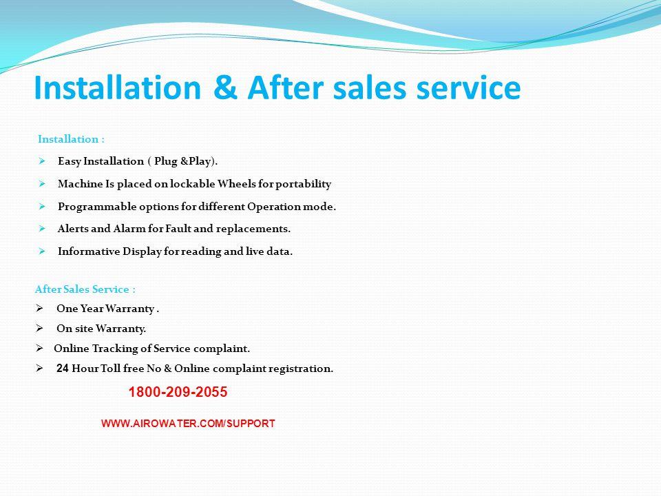 Installation & After sales service Installation :  Easy Installation ( Plug &Play).