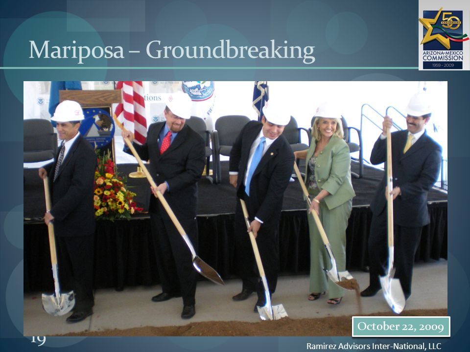 19 Mariposa – Groundbreaking Ramirez Advisors Inter-National, LLC October 22, 2009