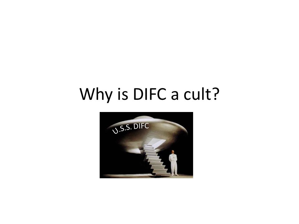 Why is DIFC a cult?