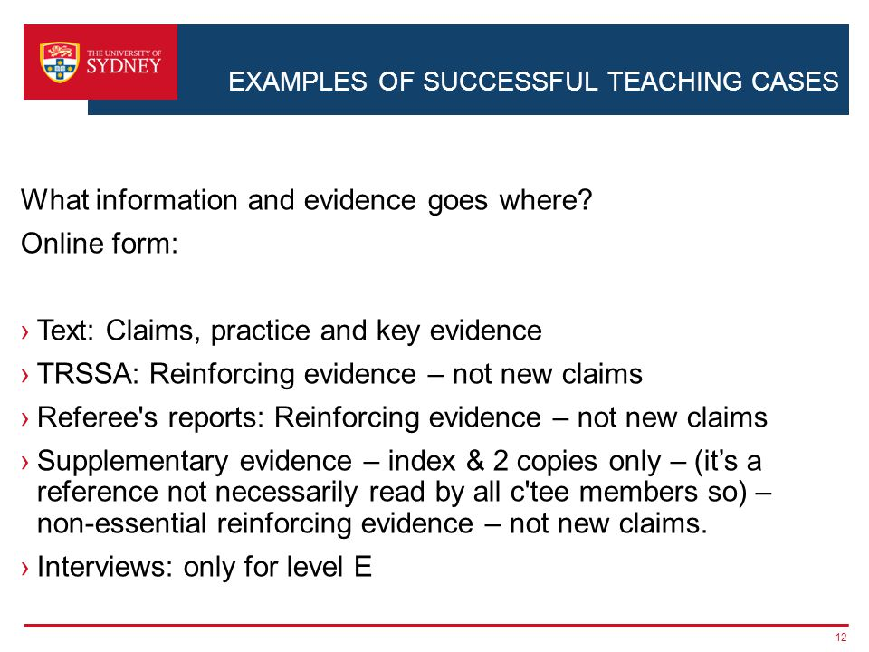 EXAMPLES OF SUCCESSFUL TEACHING CASES What information and evidence goes where? Online form: ›Text: Claims, practice and key evidence ›TRSSA: Reinforc