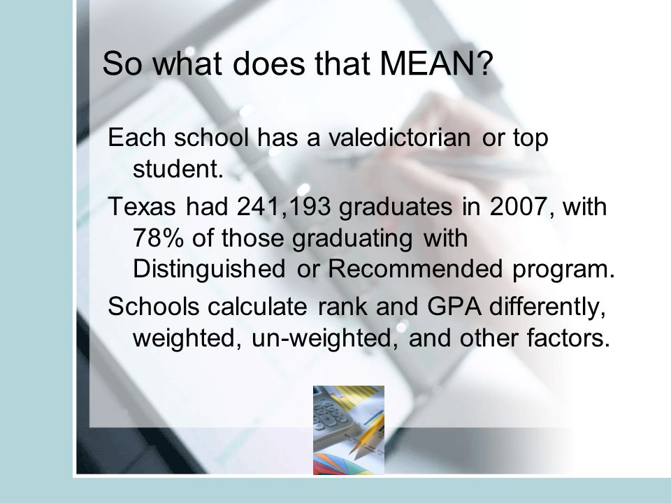 So what does that MEAN. Each school has a valedictorian or top student.