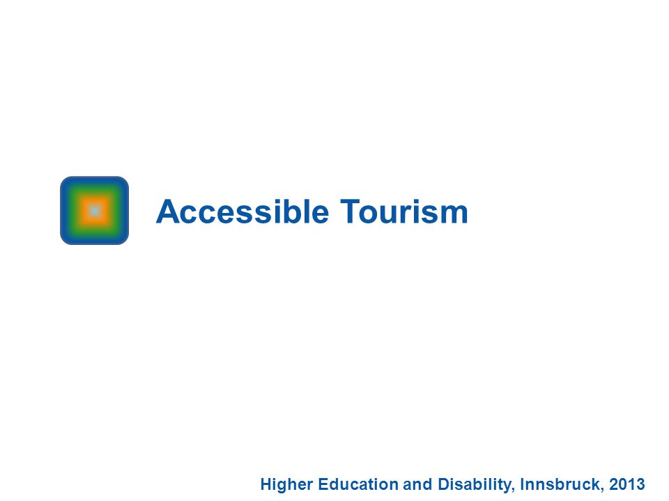 Accessible Tourism Higher Education and Disability, Innsbruck, 2013